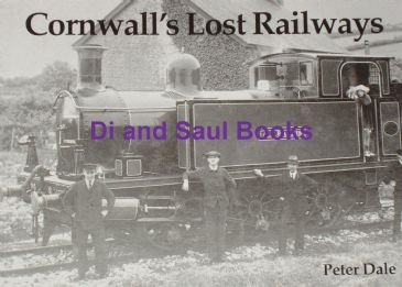 Cornwall's Lost Railways, by Peter Dale
